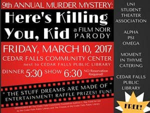 Free mystery dinner theatre March 10, 2017 at the Cedar Falls Community Center.