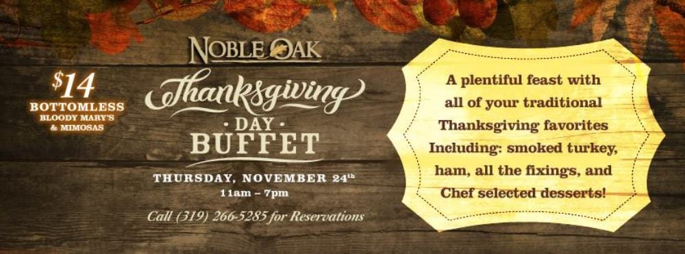 Noble Oak in Cedar Falls will be serving Thanksgiving dinner 11am-7pm, 2016