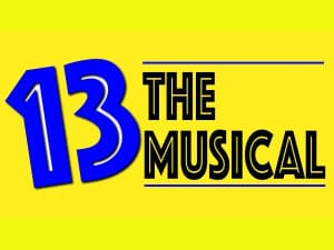 13 The Musical, August 9-12, 2018 at the Oster Regent Theatre